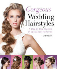 Gorgeous Wedding Hairstyles by Eric Mayost