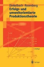 Erfolgs- Und Umweltorientierte Produktionstheorie by Werner Dinkelbach
