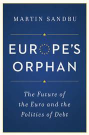 Europe's Orphan by Martin Sandbu