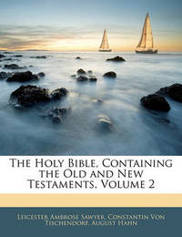 The Holy Bible, Containing the Old and New Testaments, Volume 2 by August Hahn