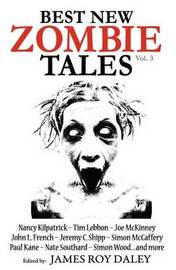 Best New Zombie Tales (Vol 3) by James Roy Daley