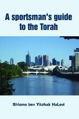 A Sportsman's Guide to the Torah | Shlomo Ben Yitzhak Halevi Book