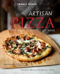 Artisan Pizza to Make Perfectly at Home by Giuseppe Mascoli