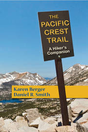 The Pacific Crest Trail by Karen Berger