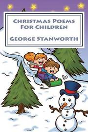 Christmas Poems for Children (2nd Edition) by George Stanworth