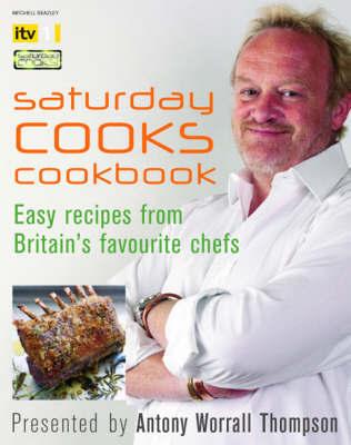 Saturday Cooks Cookbook by Antony Worrall Thompson image