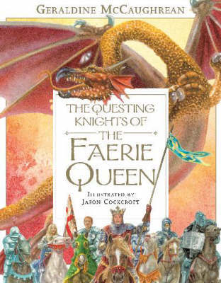 Questing Knights of the Faerie Queen by Geraldine McCaughrean
