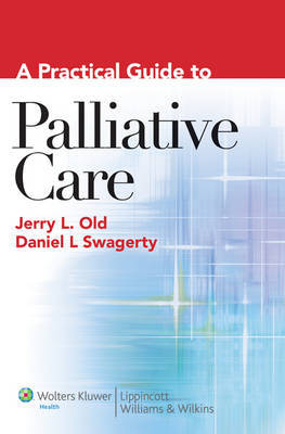 A Practical Guide to Palliative Care by Jerry L. Old