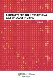 Contracts for the International Sale of Goods in China by Fan Yang