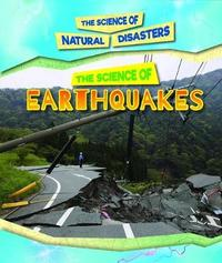 The Science of Earthquakes by Kristi Lew