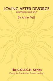 Loving After Divorce by Anne Felt