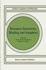 Resource-Sensitivity, Binding and Anaphora by Geert-Jan M. Kruijff