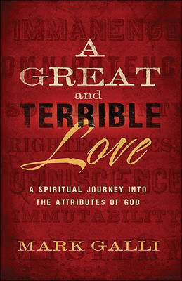 A Great and Terrible Love: A Spiritual Journey Into the Attributes of God by Mark Galli image