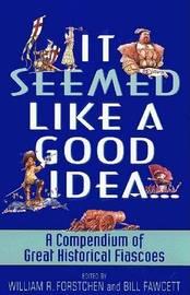 It Seemed Like a Good Idea by Bill Fawcett image