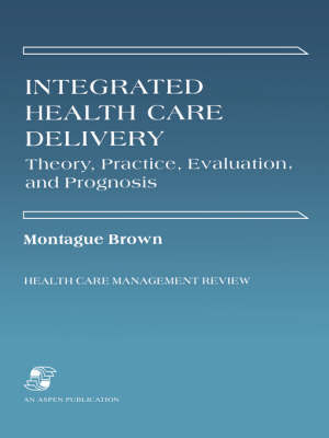 Integrated Health Care Delivery: Theory, Practice, Evaluation image