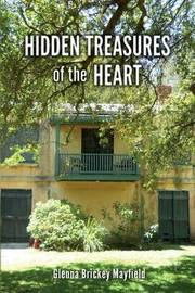 Hidden Treasures of the Heart by Glenna Brickey Mayfield