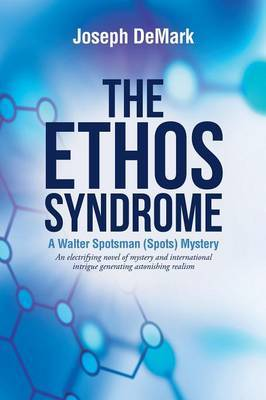 The Ethos Syndrome by Joseph DeMark