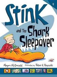 Stink and the Shark Sleepover by McDonald Megan