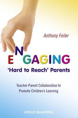 Engaging 'Hard to Reach' Parents by Anthony Feiler