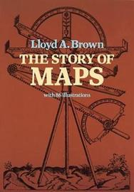 The Story of Maps by Lloyd A. Brown