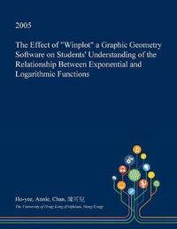 The Effect of Winplot a Graphic Geometry Software on Students' Understanding of the Relationship Between Exponential and Logarithmic Functions by Ho-Yee Annie Chan image