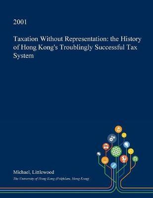 Taxation Without Representation by Michael Littlewood