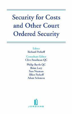 Security for Costs and Other Court Ordered Security by Richard Perkoff