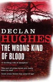 The Wrong Kind of Blood by Declan Hughes image