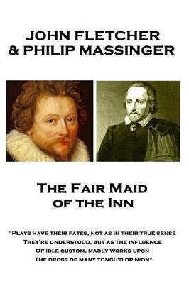 John Fletcher & Philip Massinger - The Fair Maid of the Inn by John Fletcher image