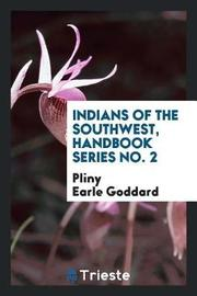 Indians of the Southwest, Handbook Series No. 2 by Pliny Earle Goddard image