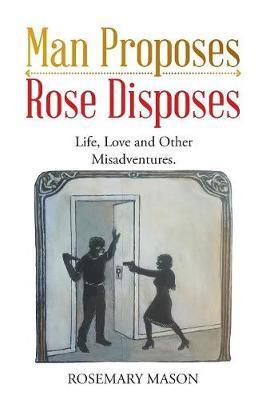 Man Proposes-Rose Disposes by Rosemary Mason image