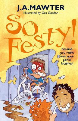 So Festy! by J.A. Mawter