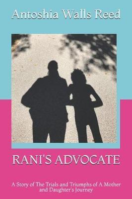 Rani's Advocate by Antoshia N Walls Reed