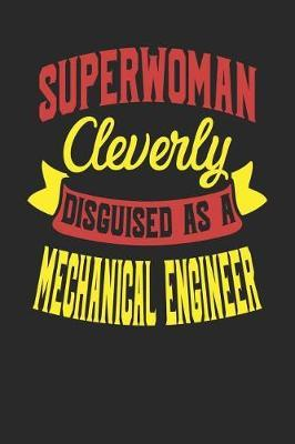 Superwoman Cleverly Disguised As A Mechanical Engineer by Maximus Designs