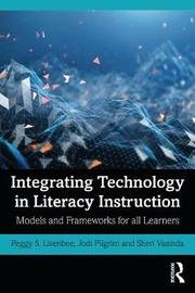 Integrating Technology in Literacy Instruction by Peggy S. Lisenbee