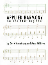 Applied Harmony for the Adult Beginner by David Armstrong
