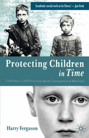 Protecting Children in Time by Harry Ferguson