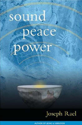 Sound Peace Power by Joseph E. Rael image