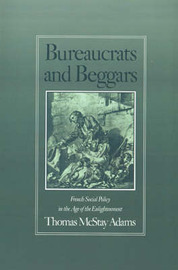 Bureaucrats and Beggars by Thomas McStay Adams image