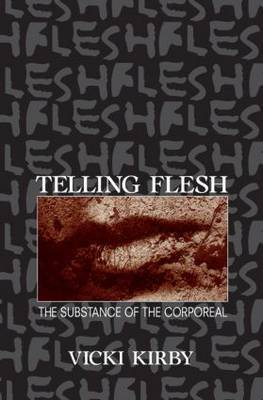Telling Flesh by Vicki Kirby