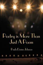 Poetry Is More Than Just a Poem by Paula Denise Johnson image