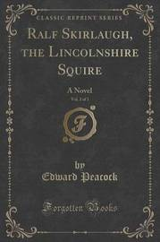 Ralf Skirlaugh, the Lincolnshire Squire, Vol. 2 of 3 by Edward Peacock