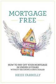 Mortgage Free by Heidi Farrelly