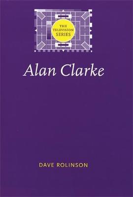 Alan Clarke by Dave Rolinson
