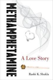 Methamphetamine by Rashi K. Shukla