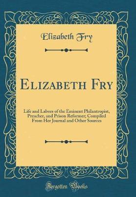 Elizabeth Fry by Elizabeth Fry