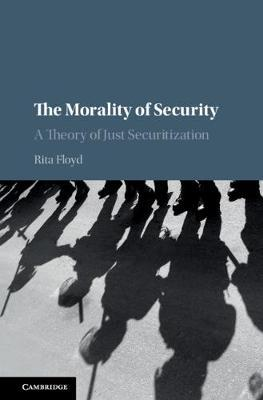 The Morality of Security by Rita Floyd