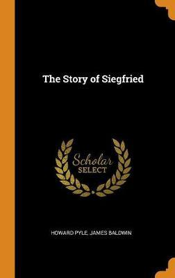 The Story of Siegfried by Howard Pyle