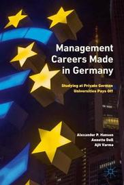 Management Careers Made in Germany by Alexander P. Hansen