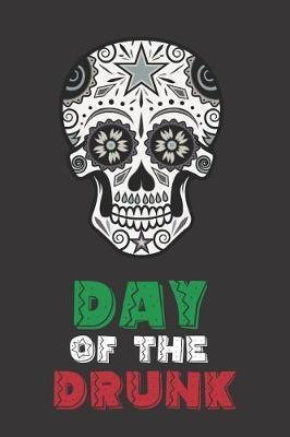 Day of the Drunk by Fiesta Mexicana Co